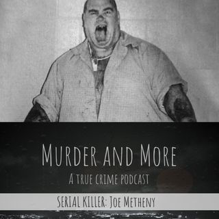 SERIAL KILLER: Joe Metheny