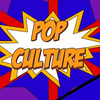Podcasting S1E1 - Pop Culture