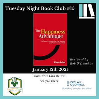 Tuesday Night Book Club #15 - The Happiness Advantage - Reviewed by Rob O'Donohue