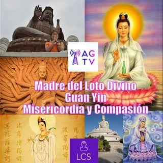 #140 Guan Yin,  Madre del Loto Divino, Misericordia y Compasión (Meditación)