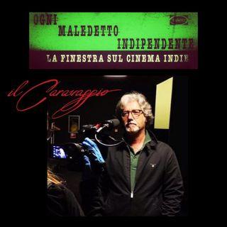 #20 Ogni Maledetto Indipendente - La finestra sul cinema Indie.Gino Zagari-Cinema Caravaggio Roma