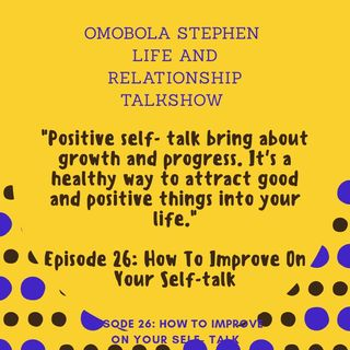 Episode 26: How You Can Improve On Your Self-Talk