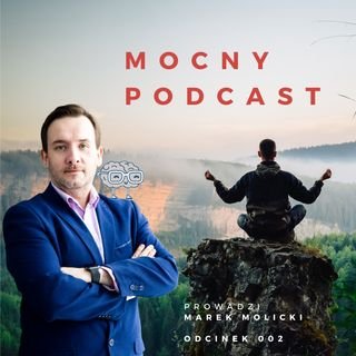 Mocny Podcast 002 - Jak radzić sobie ze stresem i trudnymi emocjami - Mirka Kolmaga