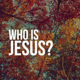 Who is Jesus? - Pr Andy Yeoh