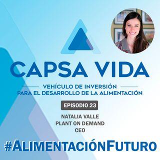 EPISODIO 23. Natalia Valle. CEO de Plant on Demand