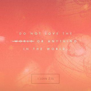 Episode 3: 1 John 2:15-16 (January 3, 2018)