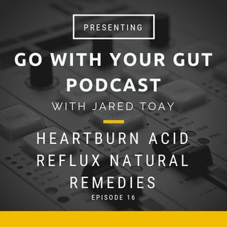 Heartburn Acid Reflux Natural Remedies