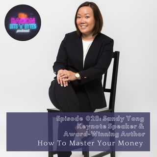 Ep. 028 - How To Master Your Money