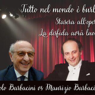 Tutto nel mondo è burla stasera all'opera - nel foyer con Maurizio e Paolo Barbacini