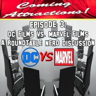 Episode 3 - DC Films vs. Marvel Films Part 1