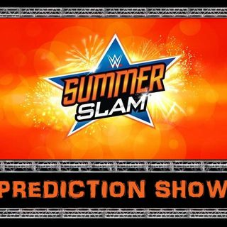 TSOW Episode 216: SummerSlam Prediction Show