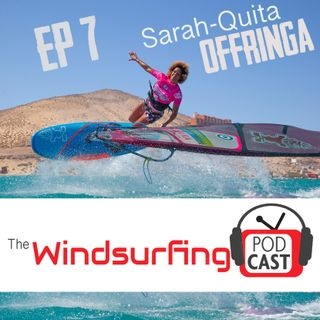 #7 - Sarah-Quita Offringa on her unlimited energy, gender equality in windsurfing and that time she competed with men