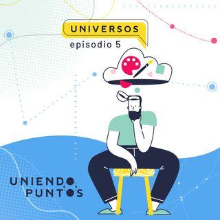 Universos - Arte - Episodio 5