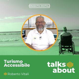 Episodio 23 - Turismo Accessibile - Quanto vale questo mercato? - Roberto Vitali