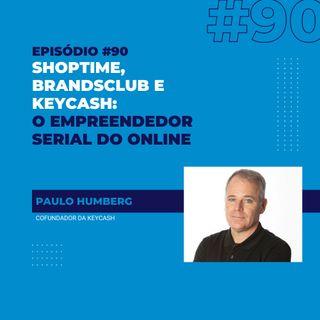 #90 - Do Shoptime à Keycash: o empreendedor serial do mundo online