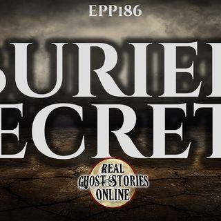 Buried Secrets | Haunted, Paranormal, Supernatural