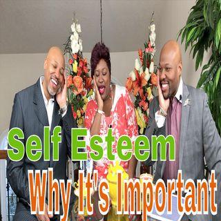 Self Esteem: Why It's Important EP03