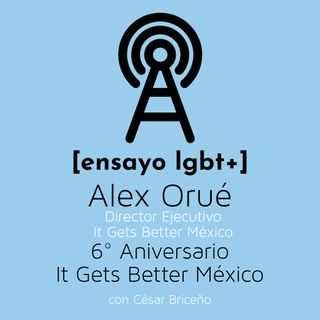 Sexto aniversario de It Gets Better México - [ensayo lgbt+]