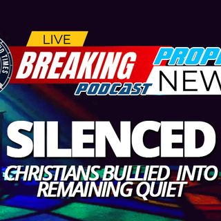 NTEB PROPHECY NEWS PODCAST: As The End Times Heat Up, Christians Around The World Are Being Pressured To Remain Silent While Wickedness Rise