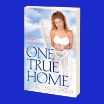 One True Home-Behind the Veil of Forgetfulness, A Channeled Novel with International Bestselling Author Claire Candy Hough
