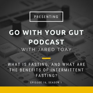 What is fasting, and what are the benefits of intermittent fasting?