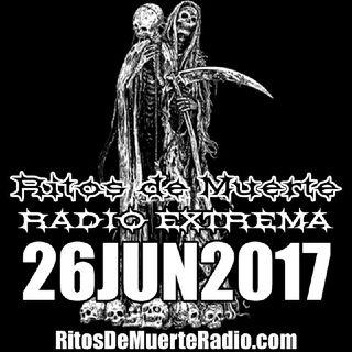 Ritos De Muerte Radio Show 26JUN2017
