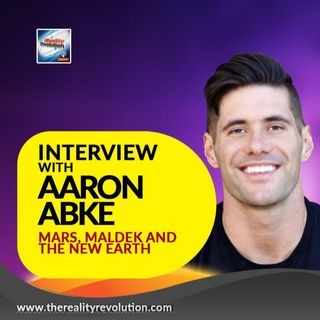 Interview With Aaron Abke on Mars, Maldek And The New Earth