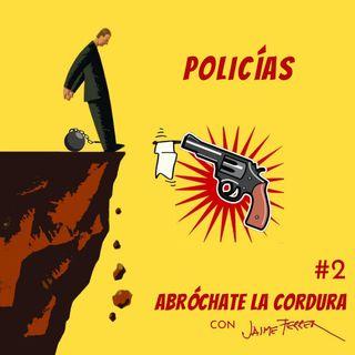 EP 2: Policías ¿Quién es el malo?