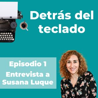 001. Entrevista a Susana Luque, copywriter y contadora de historias