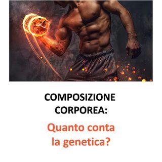 Composizione corporea: il ruolo della genetica
