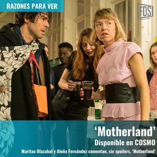 Razones para ver | 'Motherland' (Disponible en COSMO)