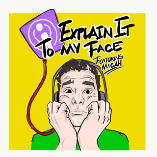 Ep.15 - An Experience With Postpartum Depression - Explain It To My Face
