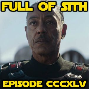 Episode CCCXLV: The Mandalorian and Rise of the Resistance