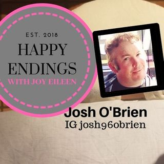 Happy Endings with Joy Eileen: Josh O'Brien