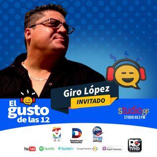 El Gusto de las 12 Episodio 25 - Agosto-02-2019 Giro Lopez