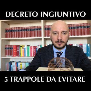Decreto ingiuntivo, 5 trappole da evitare