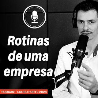 #024 - Rotinas e Hábitos de uma Empresa