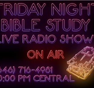 FRIDAY NIGHT BIBLE STUDY Episode 15