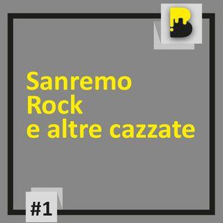 #1 Sanremo, Rock e altre cazzate