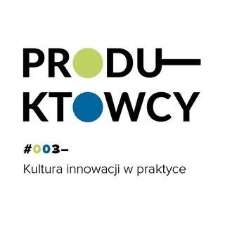 003 – Kultura innowacji w praktyce