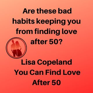 Are these bad habits keeping you from finding love after 50?