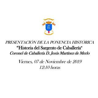 H files 48 - Conferencia 'Historia del Sargento de Caballería' en la ACAB por Jesús Martínez de Merlo