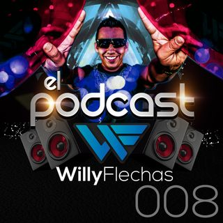 El Podcast del Dj Willy Flechas 008