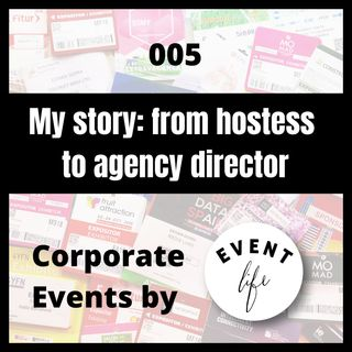 005 - My story: from hostess to agency director