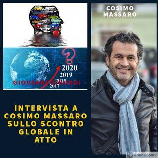 INTERVISTA A COSIMO MASSARO SULLO SCONTRO GLOBALE IN ATTO