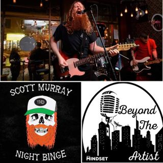 Beyond The Artist with Mindset - Episode #2 feat. Scott Murray
