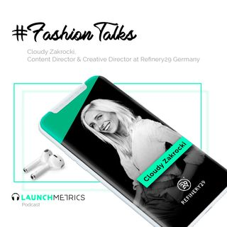 #FashionTalks  Cloudy Zakrocki, Content Director & Creative Director at Refinery29 Germany