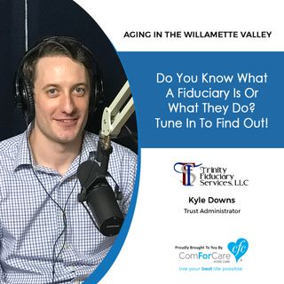 4/9/19: Kyle Downs with Trinity Fiduciary Services | Do you know what a fiduciary is or what they do? Tune in to find out!