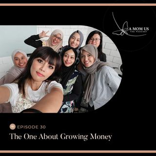 Episode 30: The One About Growing Money