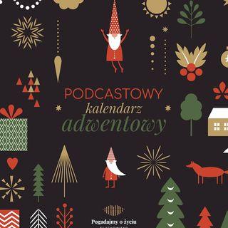 157. Podcastowy Kalendarz Adwentowy [4 grudnia 2020]